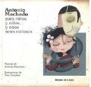 Antonio Machado para niños y niñas... y otros seres curiosos