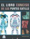 LIBRO CONCISO DE LOS PUNTOS GATILLO, EL -Color-.