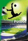 FÚTBOL. Las reglas del juego para todos (Spanish Edition)