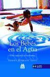 BEBÉS EN EL AGUA. Una experiencia fascinante, LOS (CartonéyColor) -Libro+DVD-.