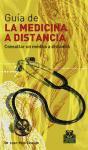 GUÍA DE LA MEDICINA A DISTANCIA -Tomo I-. Consultar un médico a distancia (Cartoné-Color).