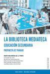 La biblioteca mediateca. Educación secundaria: Propuesta de trabajo