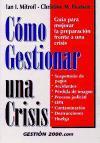 Cómo gestionar una crisis : guía para mejorar la preparación frente a una crisis
