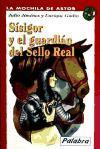 Sísigor y el guardián del sello real (La Mochila de Astor)