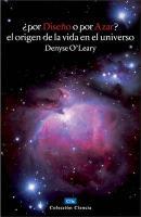 ?por Diseño O Por Azar? El Origen De La Vida En El Universo