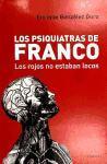 Los psiquiatras de Franco : los rojos no estaban locos
