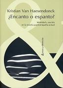 ¿Encanto o espanto? Identidad y nación en la novela puertorriqueña actual.