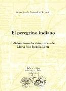 El peregrino indiano. Edicion, introduccion y notas de Maria Jose Rodilla Leon (Spanish Edition)
