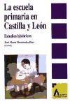 Escuela primaria en Castilla y León : estudios históricos