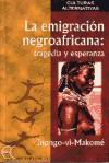 LA EMIGRACIÓN NEGROAFRICANA: TRAGEDIA Y ESPERANZA