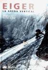 Eiger - la arena vertical (Grandes Espacios)