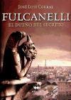 Fulcanelli: El Dueno del Secreto (Spanish Edition)