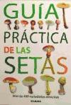 Guía práctica de las setas (Guías Prácticas)