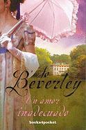 Un Amor Inadecuado = A Most Unsuitable Man - Beverley, Jo