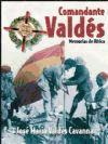 Memorias De África. Comandante Valdés