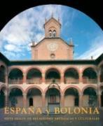 España y Bolonia : siete siglos de relaciones artísticas y culturales