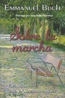 Sobre la Marcha: Reflexiones Desde la Experiencia Pastoral - Buch, Emmanuel