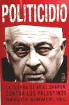 Politicidio / Politicide: La guerra de Ariel Sharon contra los Palestinos / Ariel Sharon's War against the Palestinians (Investigación / Investigation)
