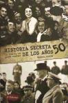 HISTORIA SECRETA DE LOS 50