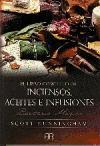 El libro completo de inciensos, aceites e infusiones: Recetario mágico (Spanish Edition)