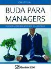 Buda para managers : filosofía oriental aplicada a la empresa