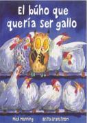 BUHO QUE QUERIA SER GALLO, EL