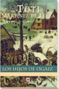 Los hijos de Ogaiz : dos familias enfrentadas en el siglo de la peste negra