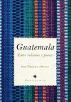 Guatemala : entre volcanes y poetas (Sotavento (almuzara))