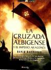 La cruzada albigense y el imperio aragonés (Historia Incógnita, Band 11)