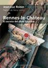 Rennes-le-Château. El secreto del abad Sauniere (ESTUDIOS Y DOCUMENTOS)