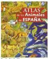 ATLAS DE LOS ANIMALES DE ESPAÑA