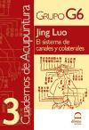 JING LUO: EL SISTEMA DE CANALES Y COLATERALES. CUADERNOS DE ACUPUNTURA nº 3