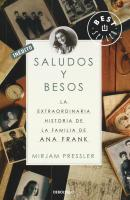 Saludos y besos: La extraordinaria historia de la familia de Ana Frank (DIVERSOS)