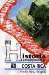 Breve historia contemporanea de Costa Rica/ Brief History of the Contemporary of Costa Rica (Coleccion Popular) (Spanish Edition)