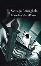 La noche de los alfileres / The Night of the Pins - Santiago Roncagliolo