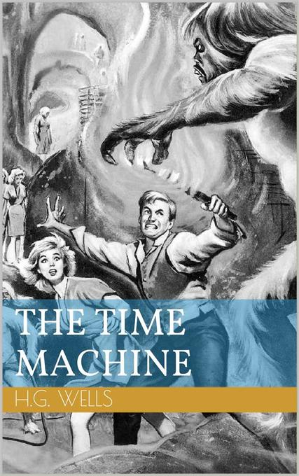 The Time Machine H. G. Wells Author