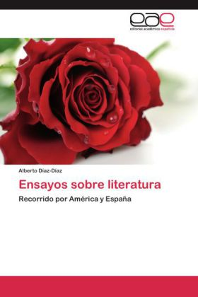 Ensayos sobre literatura - Recorrido por América y España - Díaz-Díaz, Alberto