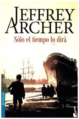 Clifton-Saga / Chronicles: Solo el tiempo lo dirá (Originaltitel: Only Time Will Tell) - Archer, Jeffrey