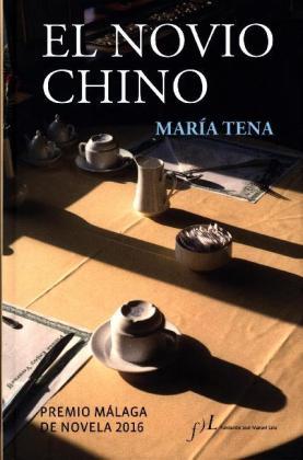 El novio chino - Premio Málaga 2016 - Tena, Maria
