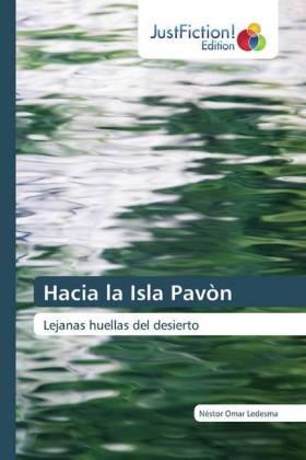 Hacia la Isla Pavòn - Lejanas huellas del desierto - Ledesma, Néstor Omar