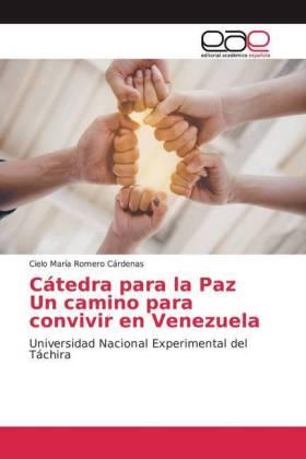 Cátedra para la Paz Un camino para convivir en Venezuela - Universidad Nacional Experimental del Táchira - Romero Cárdenas, Cielo María