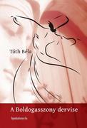 Bela Toth: boldogasszony dervise