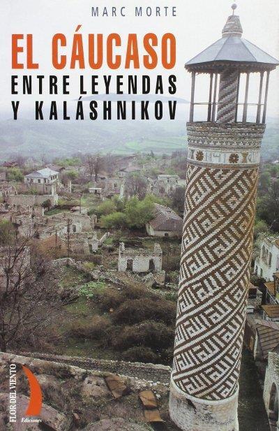 Caucaso entre leyendas y kalashniko