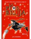 La Peor Bruja y El Peor Hechizo (Castellano - A PARTIR DE 8 AÑOS - PERSONAJES - La peor bruja, Band 3)