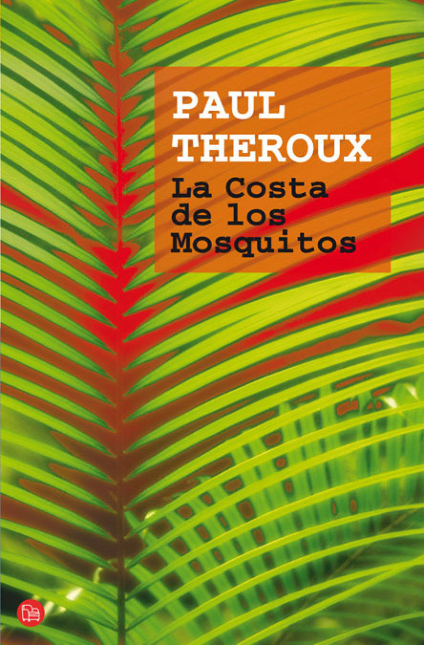 La costa de los mosquitos fg - Theroux, Paul