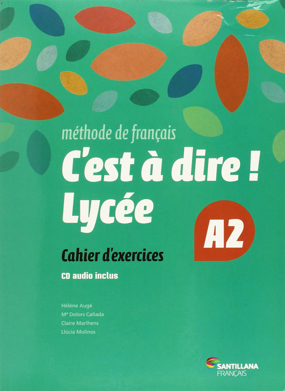 (fra).(15).c'est a dire lycee a2.(exercices +cd) - Vv.Aa