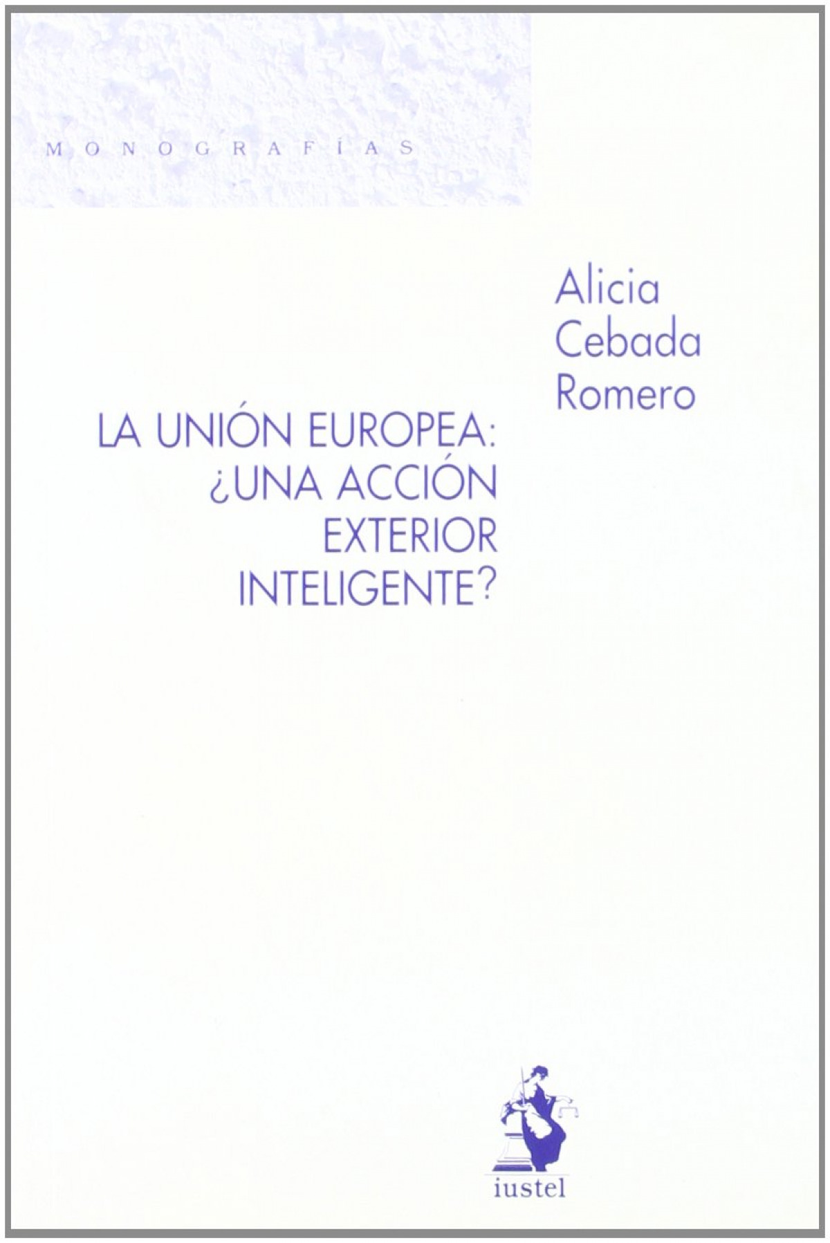 Union europea una accion exterior - Cabada, Alicia
