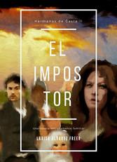 El Impostor (Hermanos de Casta II) - Una novela extrañamente familiar - Larisa Álvarez Freer