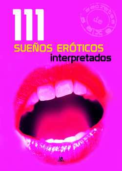 111 suenos eroticos interpretados/ 111 Erotic Dreams Interpreted Eva Winter Author